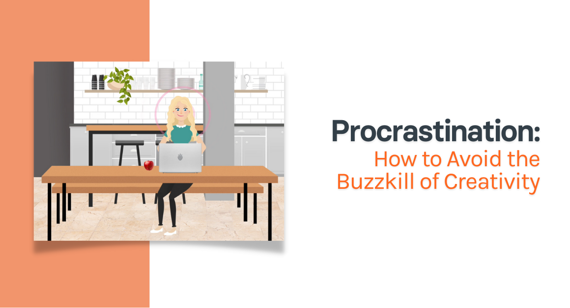 Text stating procrastination: how to avoid the buzzkill of creativity with illustration of a woman sitting at table